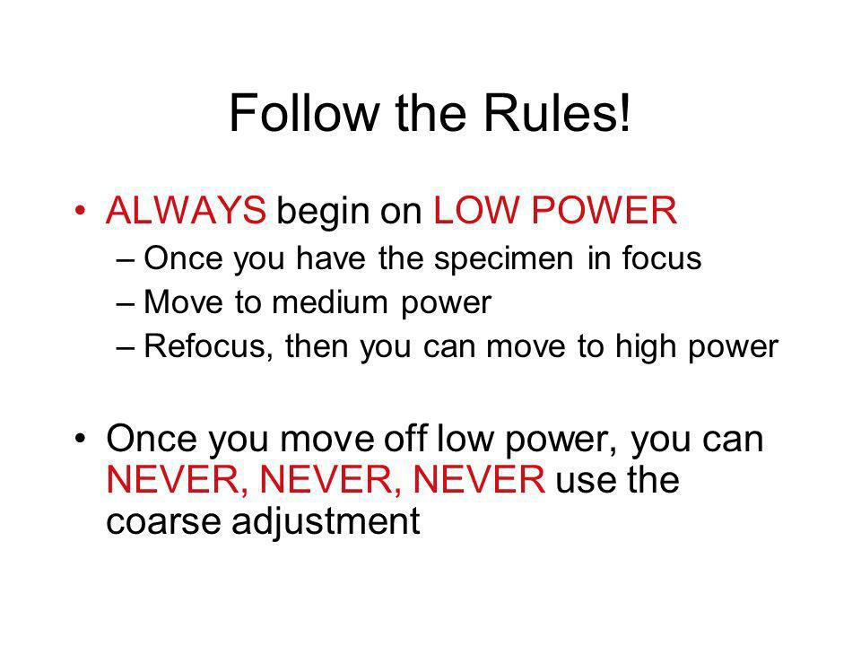 Follow the Rules! ALWAYS begin on LOW POWER