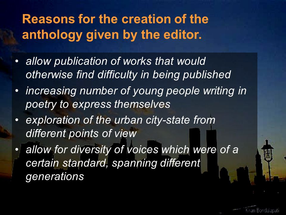 Reasons for the creation of the anthology given by the editor.