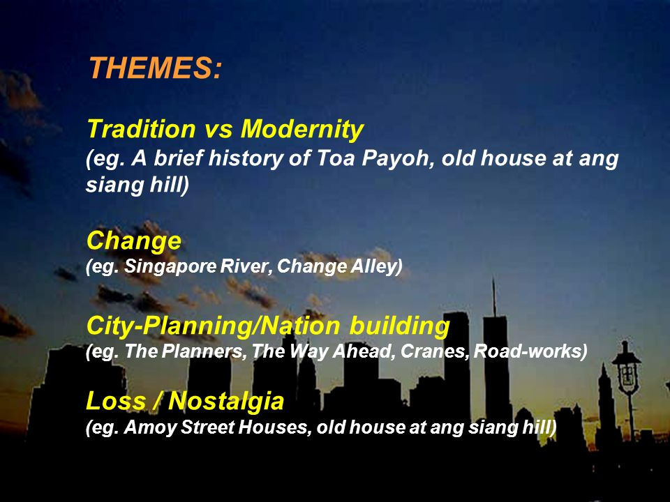 THEMES: Tradition vs Modernity (eg