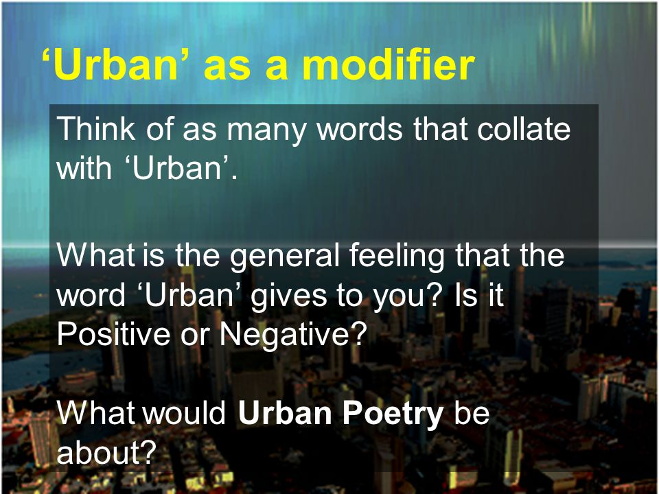 'Urban' as a modifier Think of as many words that collate with 'Urban'.