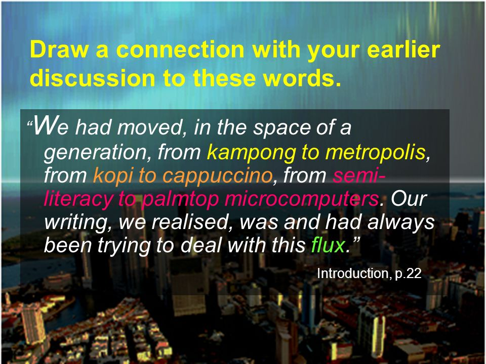 Draw a connection with your earlier discussion to these words.