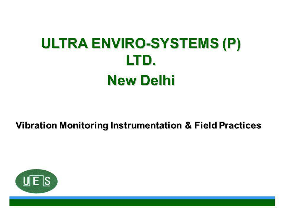 Vibration Monitoring Instrumentation & Field Practices