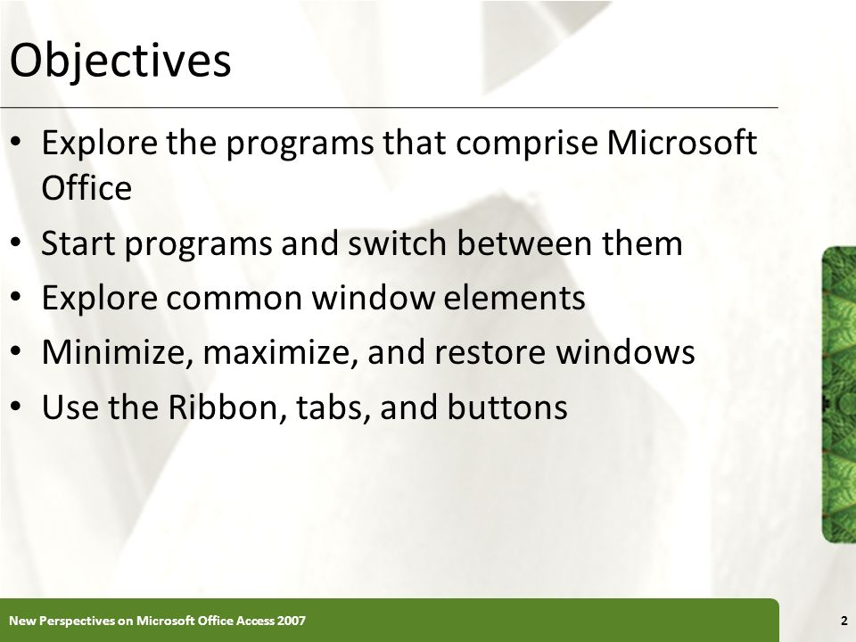 Objectives Explore the programs that comprise Microsoft Office
