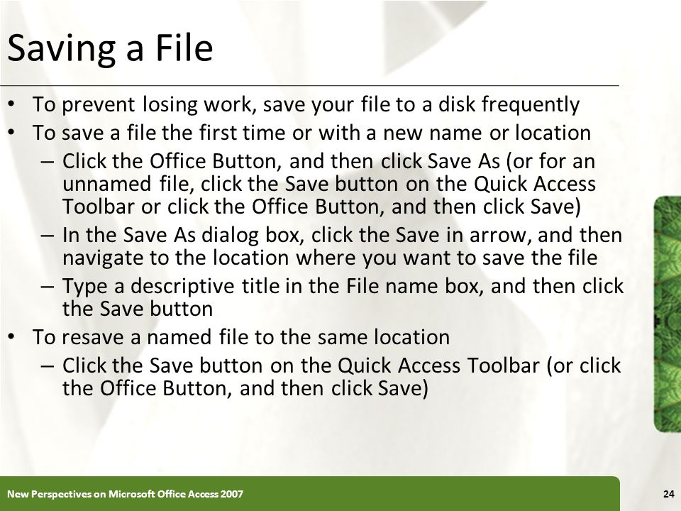 Saving a File To prevent losing work, save your file to a disk frequently. To save a file the first time or with a new name or location.