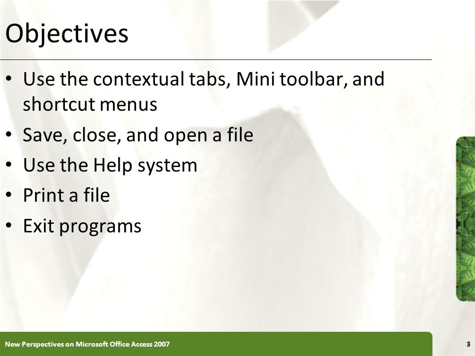 Objectives Use the contextual tabs, Mini toolbar, and shortcut menus