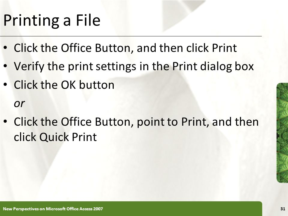 Printing a File Click the Office Button, and then click Print