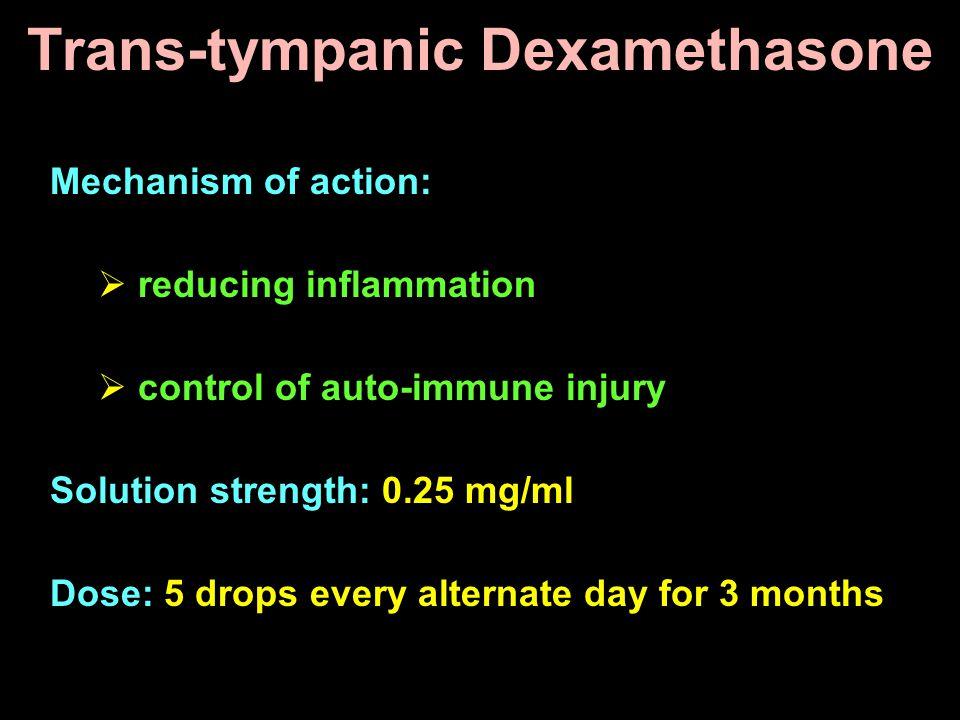 Trans-tympanic Dexamethasone