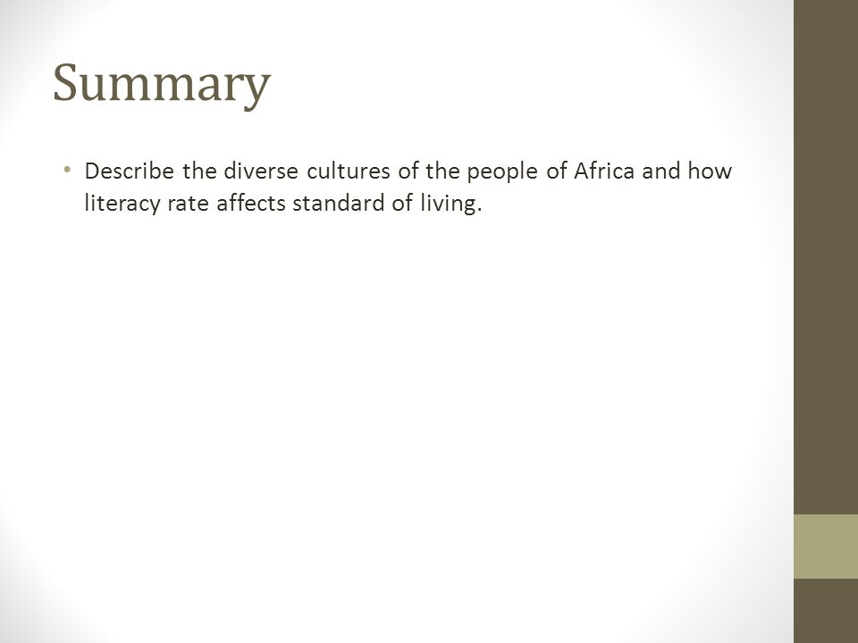 Summary Describe the diverse cultures of the people of Africa and how literacy rate affects standard of living.