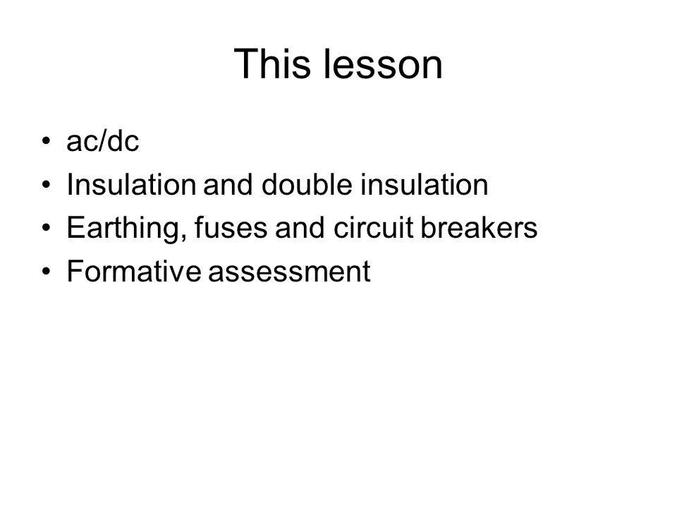 This lesson ac/dc Insulation and double insulation