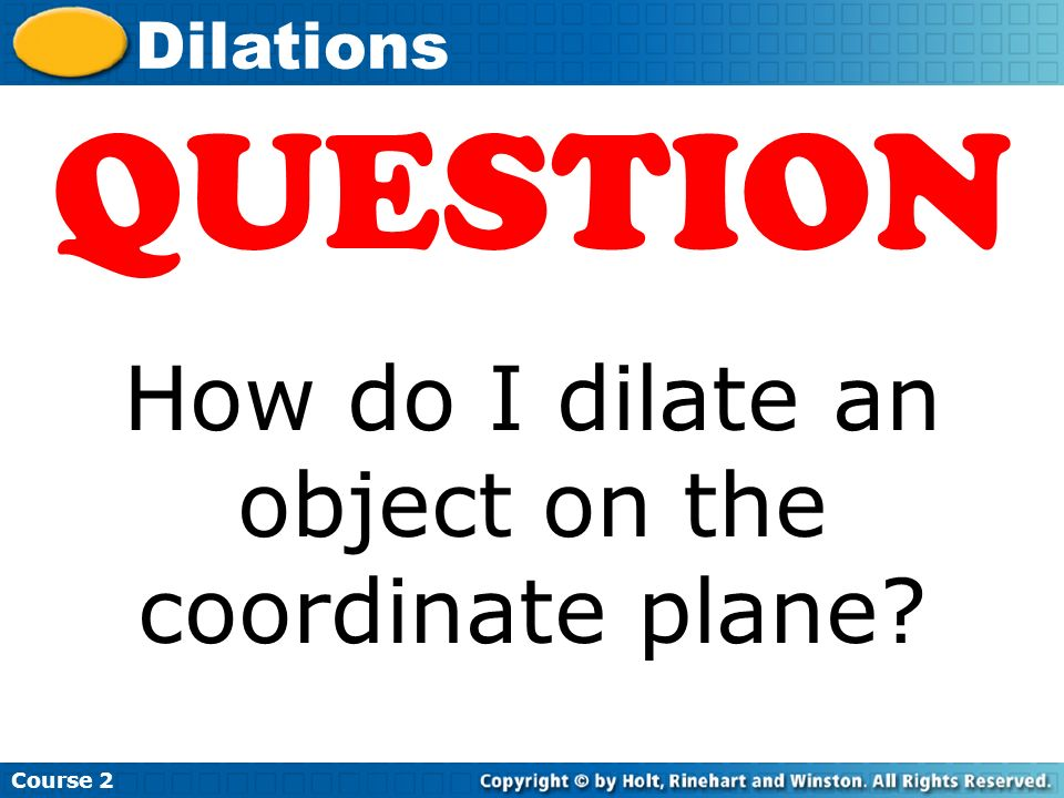 How do I dilate an object on the coordinate plane