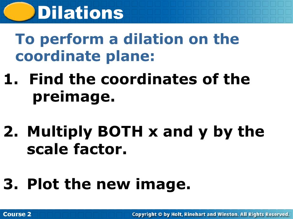 Dilations Find the coordinates of the preimage.