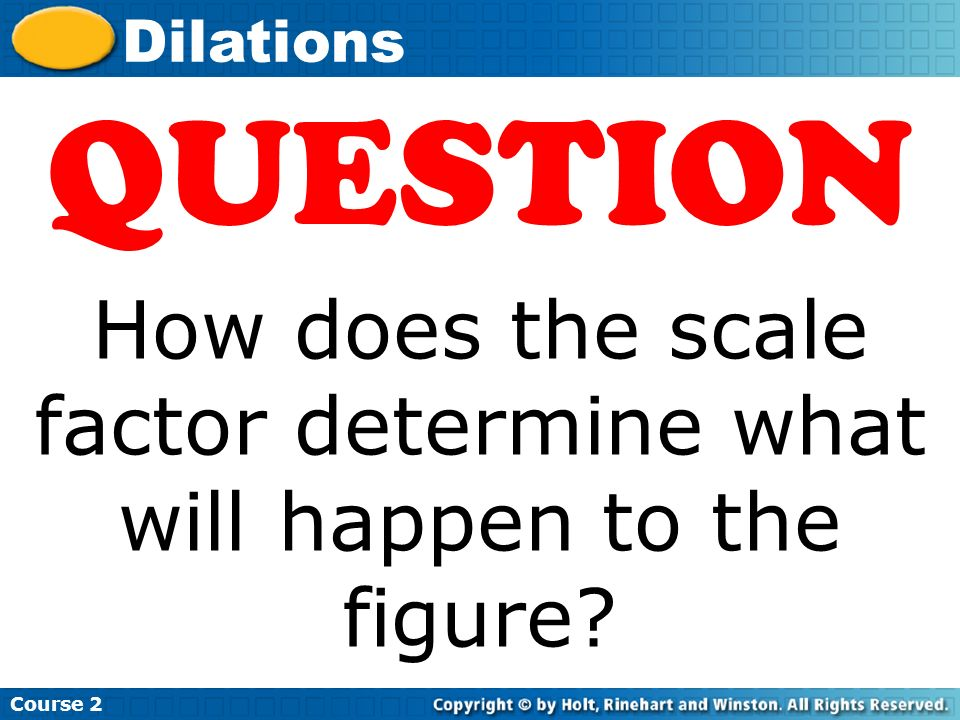 How does the scale factor determine what will happen to the figure