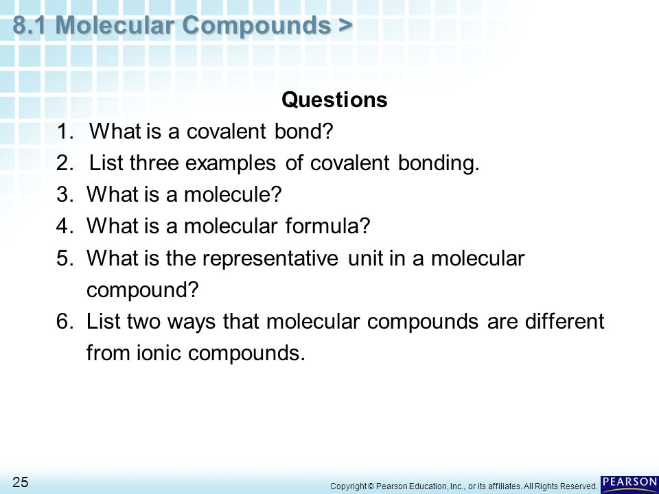 List three examples of covalent bonding. 3. What is a molecule