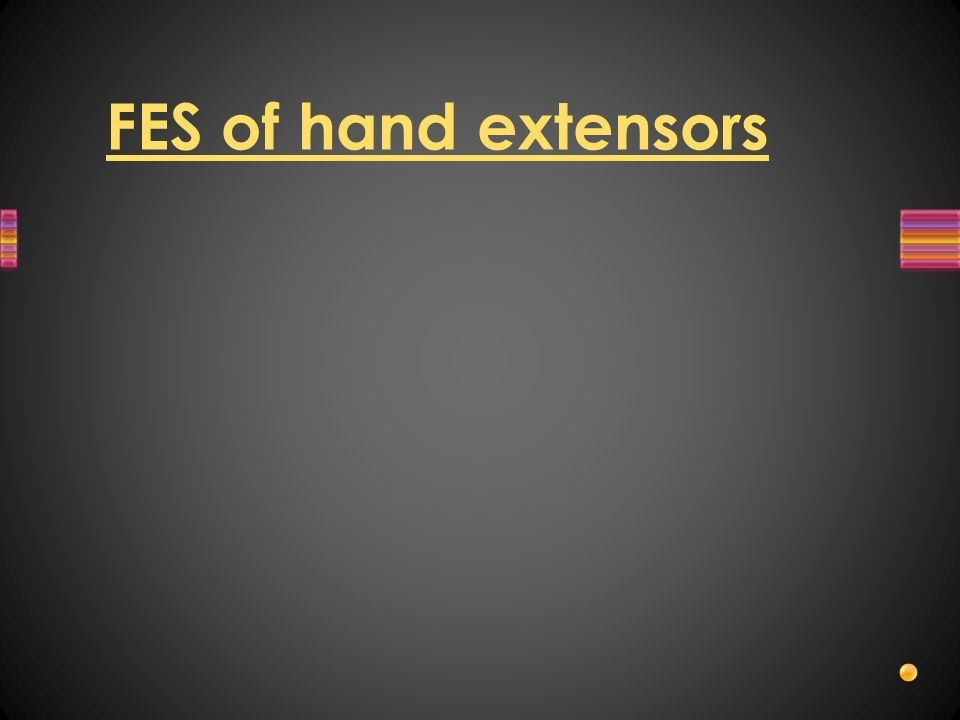 FES of hand extensors