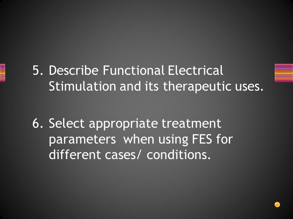 Describe Functional Electrical Stimulation and its therapeutic uses.