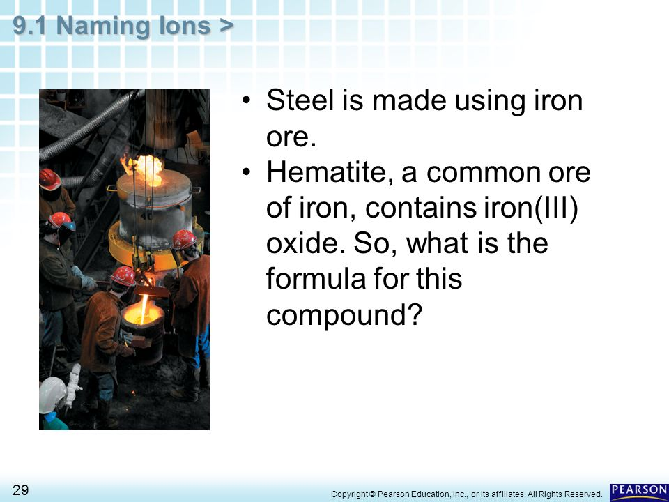Steel is made using iron ore.