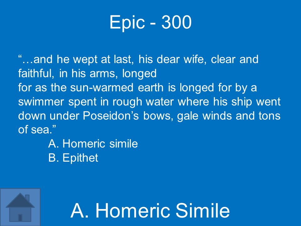 Epic - 300 …and he wept at last, his dear wife, clear and faithful, in his arms, longed.
