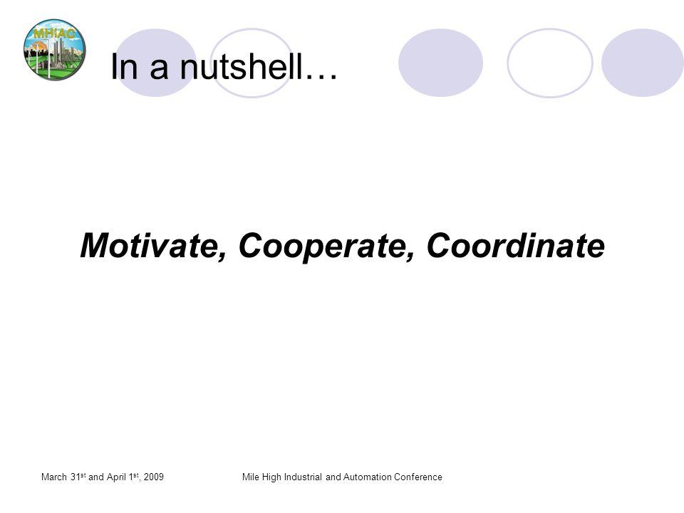 Motivate, Cooperate, Coordinate
