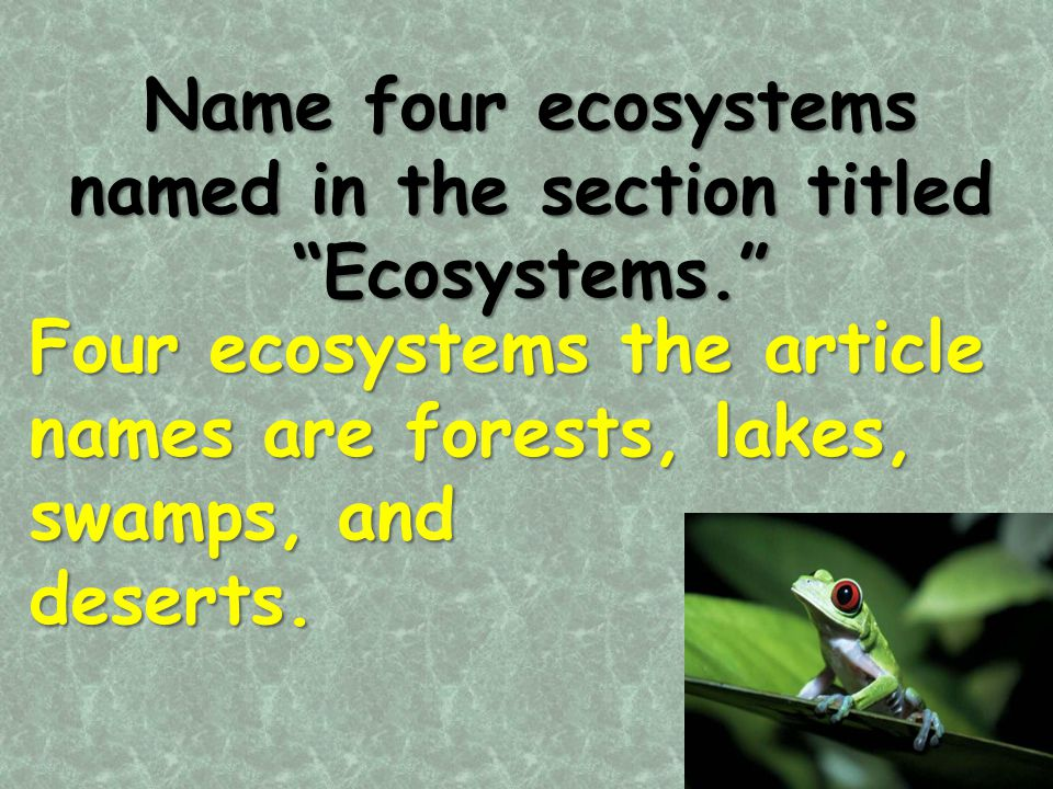 Name four ecosystems named in the section titled Ecosystems.
