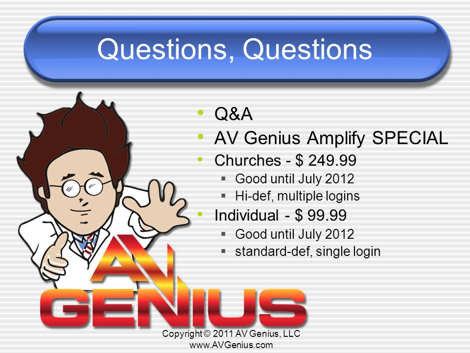 Copyright © 2011 AV Genius, LLC www.AVGenius.com