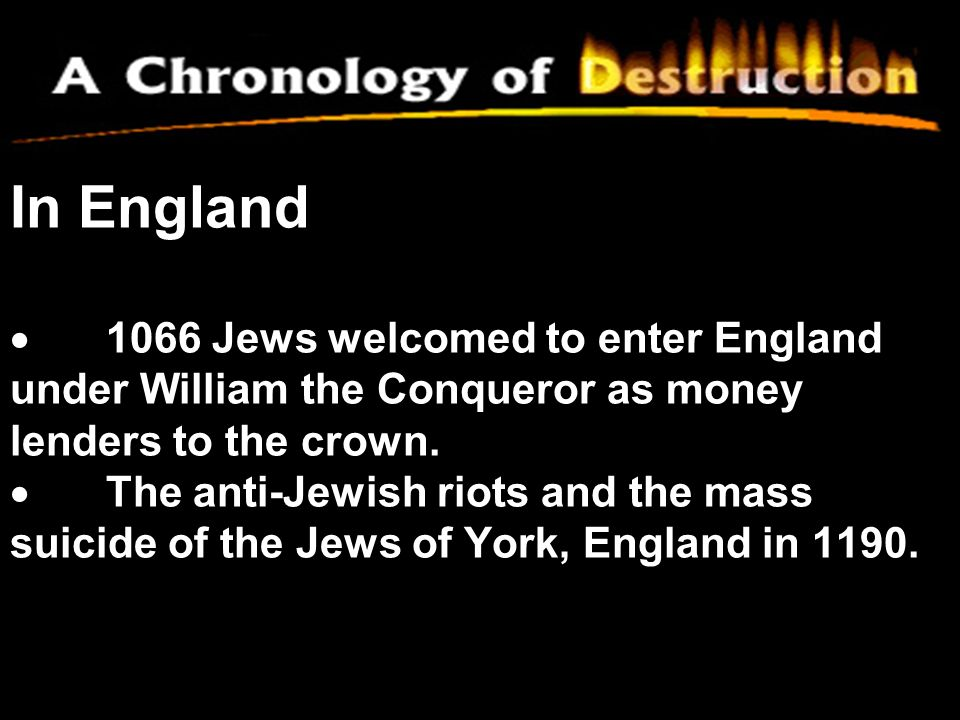 In England · 1066 Jews welcomed to enter England under William the Conqueror as money lenders to the crown.