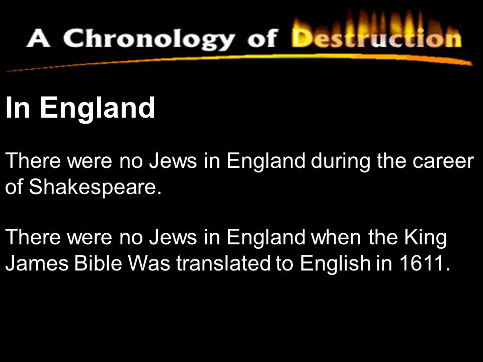 In England There were no Jews in England during the career of Shakespeare.