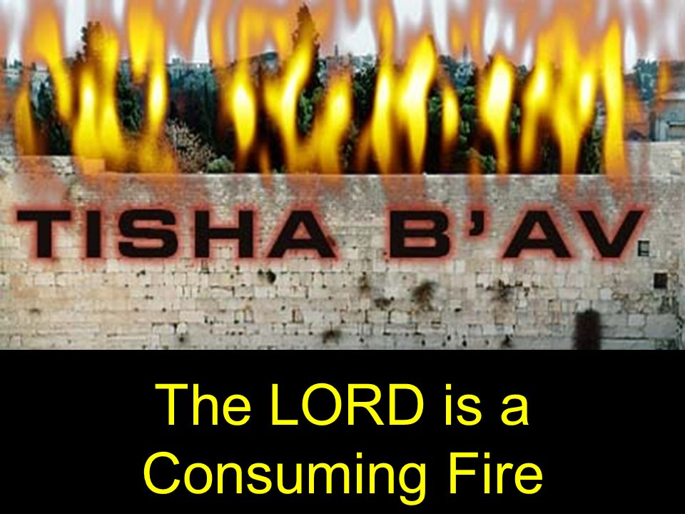 The LORD is a Consuming Fire