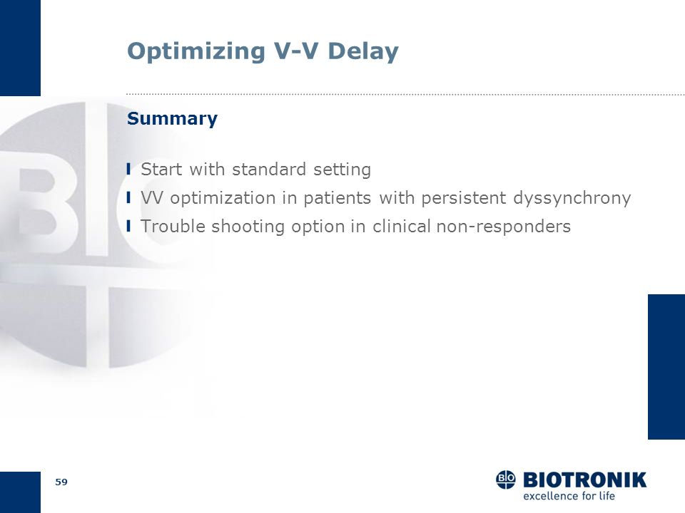 Optimizing V-V Delay Summary Start with standard setting