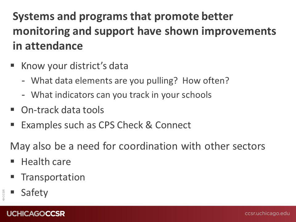 Systems and programs that promote better monitoring and support have shown improvements in attendance