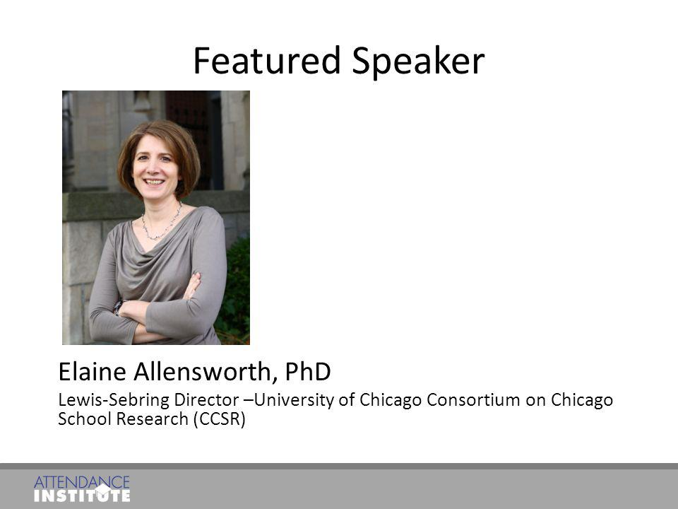 Featured Speaker Elaine Allensworth, PhD