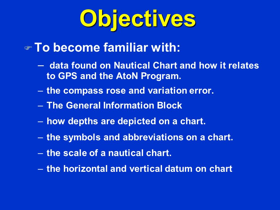 Objectives To become familiar with: