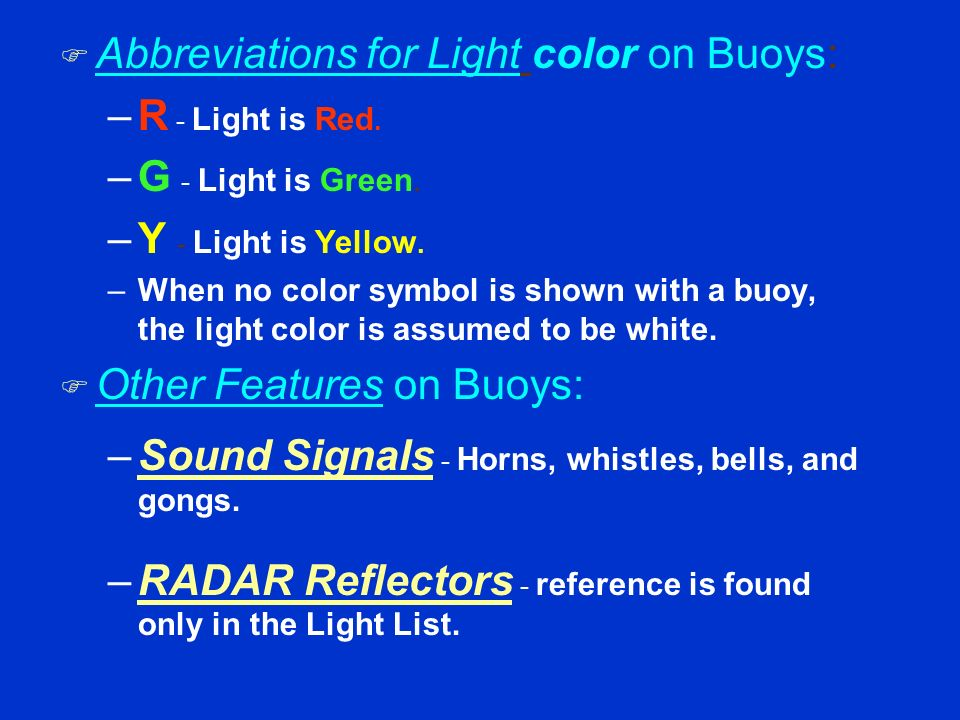 Abbreviations for Light color on Buoys: R - Light is Red.
