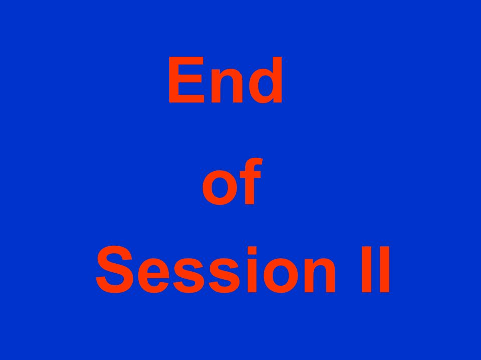 End of Session II