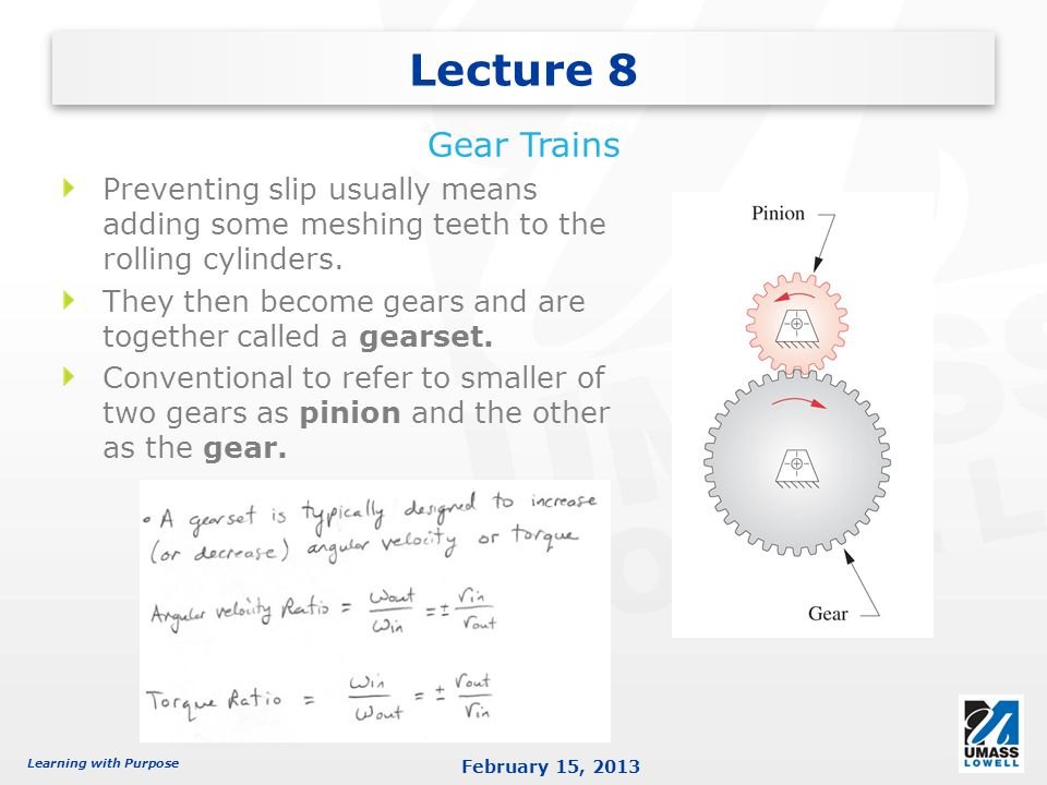Lecture 8 Gear Trains. Preventing slip usually means adding some meshing teeth to the rolling cylinders.
