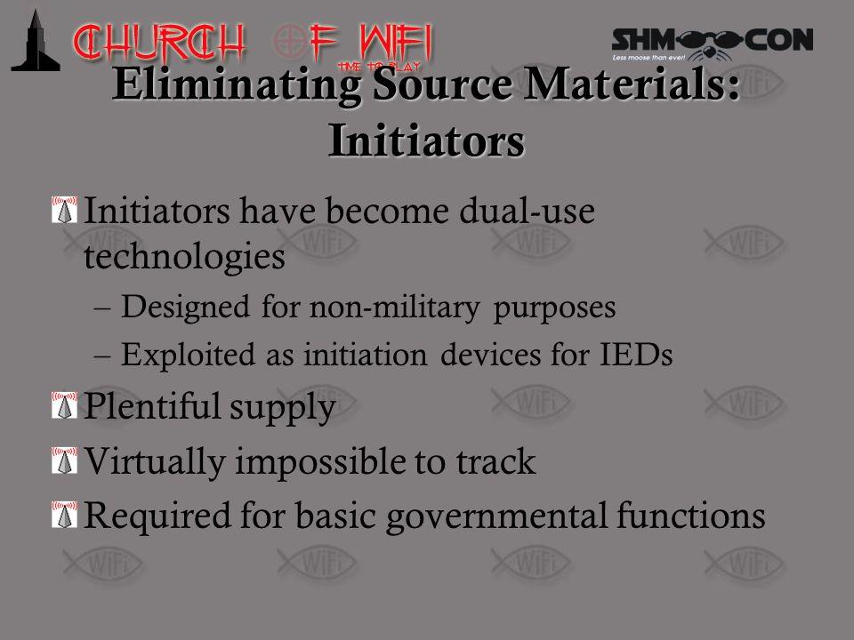 Eliminating Source Materials: Initiators