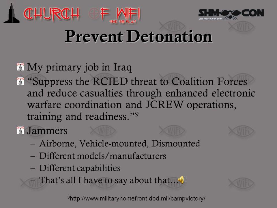 Prevent Detonation My primary job in Iraq