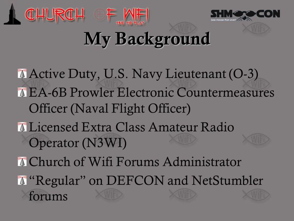 My Background Active Duty, U.S. Navy Lieutenant (O-3)