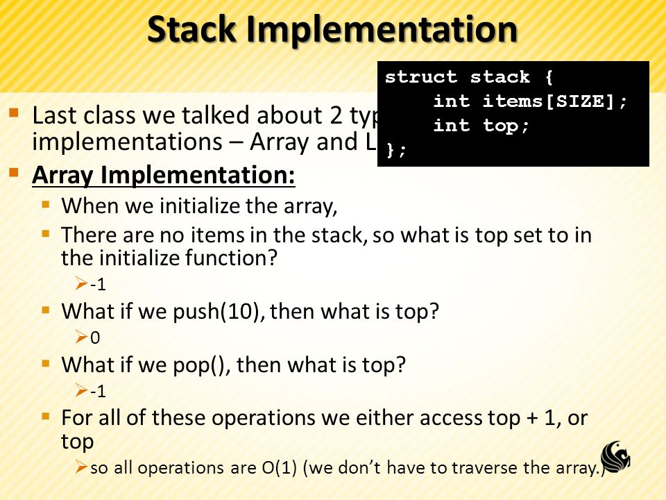 Stack Implementation struct stack { int items[SIZE]; int top; };