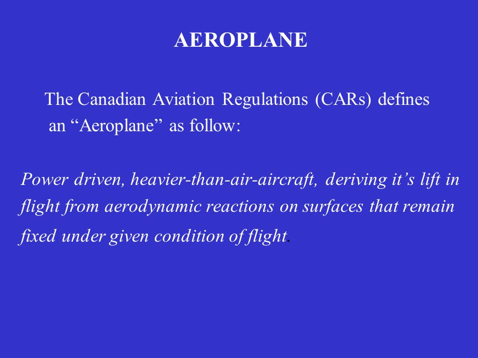 AEROPLANE The Canadian Aviation Regulations (CARs) defines