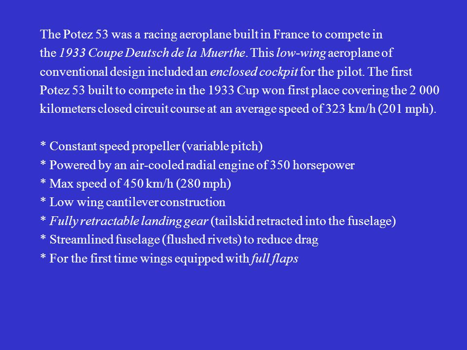 The Potez 53 was a racing aeroplane built in France to compete in