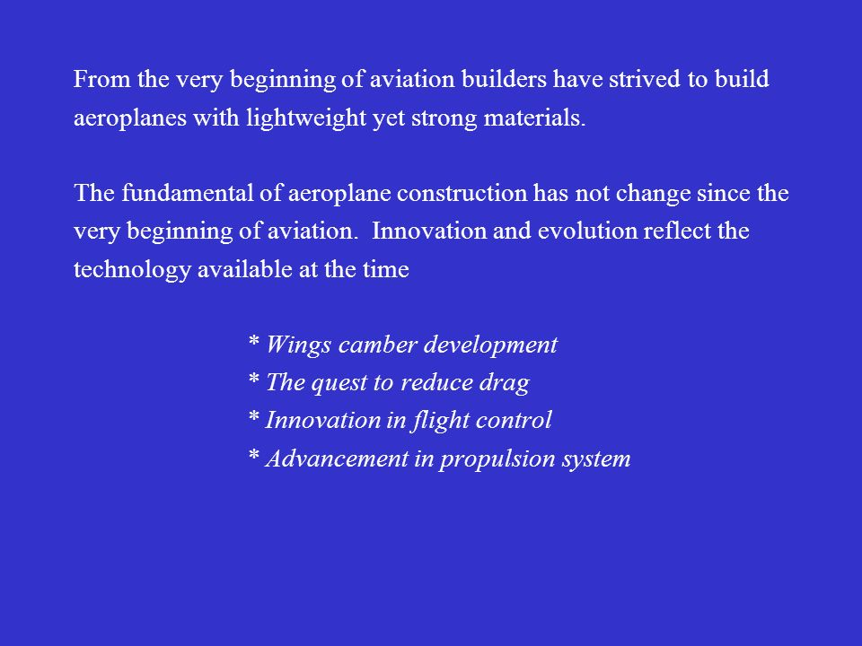 From the very beginning of aviation builders have strived to build