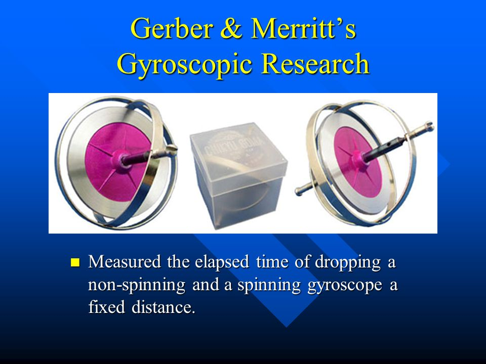 Gerber & Merritt's Gyroscopic Research