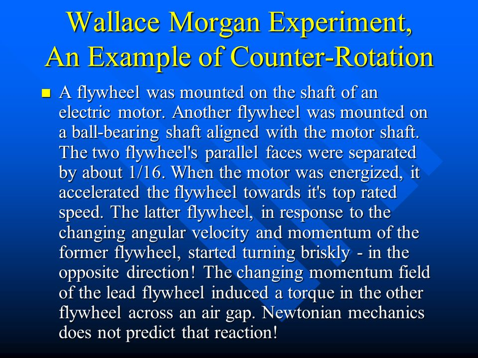 Wallace Morgan Experiment, An Example of Counter-Rotation