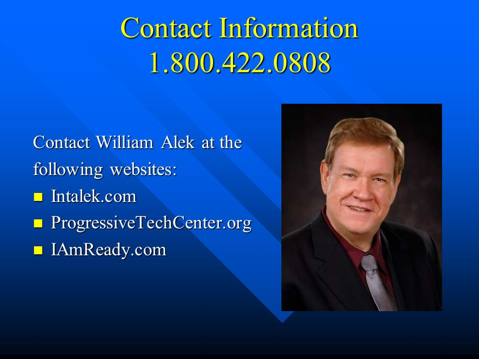 Contact Information 1.800.422.0808 Contact William Alek at the. following websites: Intalek.com. ProgressiveTechCenter.org.