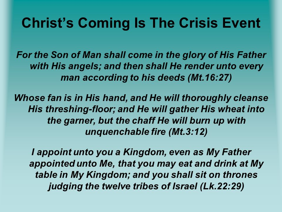 Christ's Coming Is The Crisis Event
