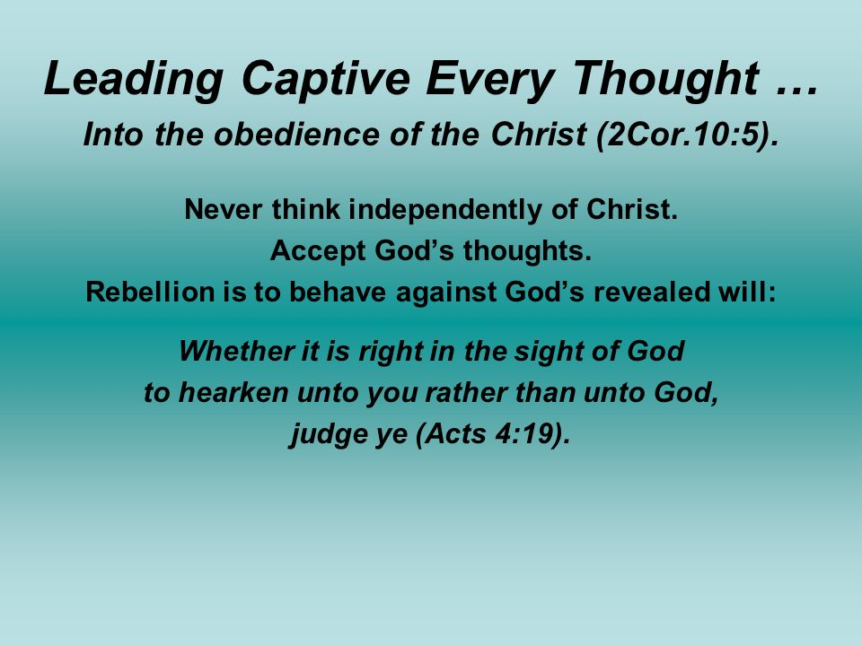 Leading Captive Every Thought …