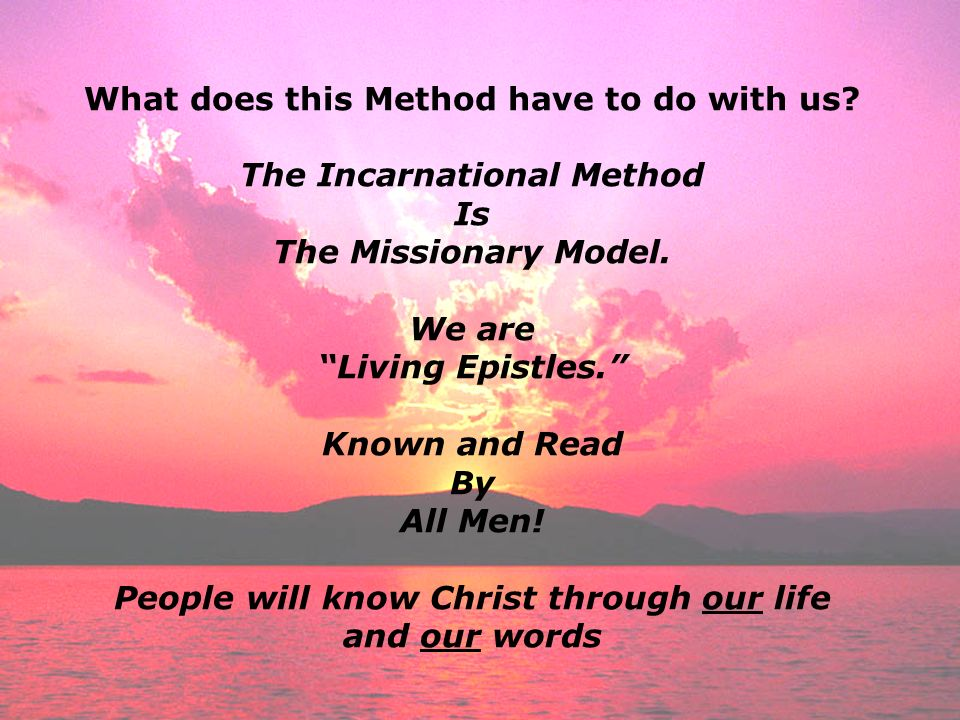 What does this Method have to do with us The Incarnational Method Is
