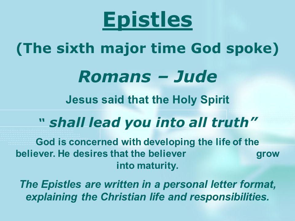 Epistles Romans – Jude (The sixth major time God spoke)