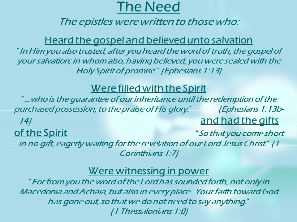 The Need The epistles were written to those who: