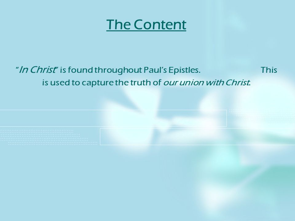 The Content In Christ is found throughout Paul's Epistles.
